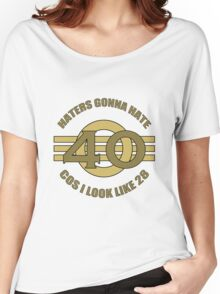 40th Birthday Humor Women's Relaxed Fit T-Shirt