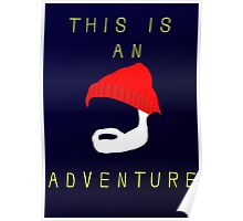 This is an adventure... Poster