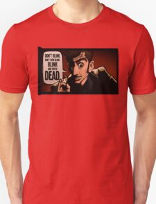 Blink and You're Dead Unisex T-Shirt
