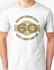 60th Birthday Humor Unisex T-Shirt