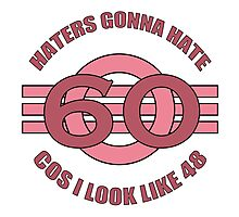60th Birthday Humor Photographic Print