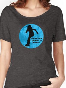Roller Girls are Built to be Brutal Women's Relaxed Fit T-Shirt