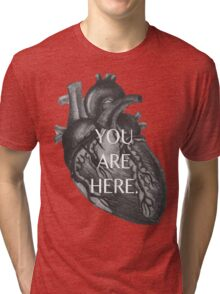 YOU ARE HERE Heart Tri-blend T-Shirt