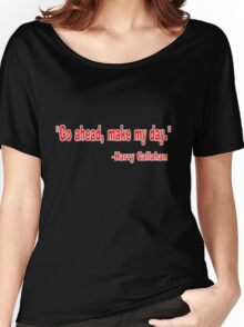 """Go ahead, make my day"""" - Harry Callahan Women's Relaxed Fit T-Shirt"""