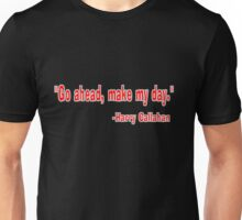 "Go ahead, make my day"" - Harry Callahan Unisex T-Shirt"