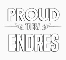 Proud to be a Endres. Show your pride if your last name or surname is Endres Kids Clothes