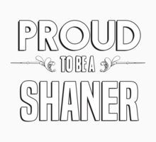 Proud to be a Shaner. Show your pride if your last name or surname is Shaner Kids Clothes
