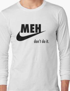 MEH - Don't do it. T-Shirt