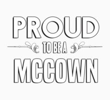 Proud to be a Mccown. Show your pride if your last name or surname is Mccown Kids Clothes