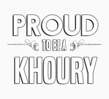 Proud to be a Khoury. Show your pride if your last name or surname is Khoury Kids Clothes
