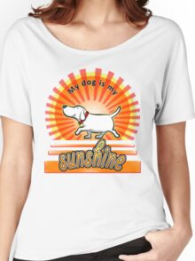 My Dog Is My Sunshine Women's Relaxed Fit T-Shirt