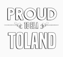 Proud to be a Toland. Show your pride if your last name or surname is Toland Kids Clothes