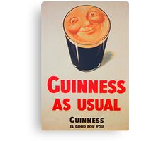 Guinness as Usual! Canvas Print