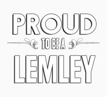 Proud to be a Lemley. Show your pride if your last name or surname is Lemley Kids Clothes