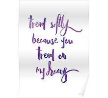 Tread softly because you tread on my dreams - Yates, watercolour typography hand-written Poster