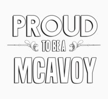 Proud to be a Mcavoy. Show your pride if your last name or surname is Mcavoy Kids Clothes