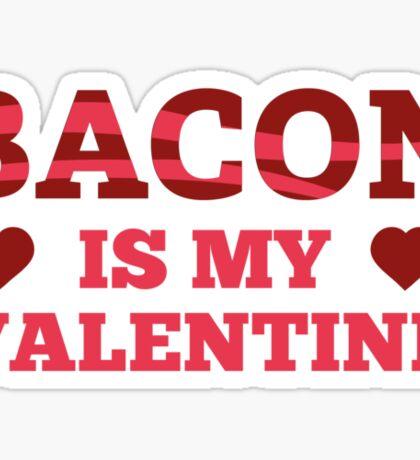 Bacon Is My Valentine Sticker