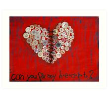 Can You Fix My Heart? Art Print