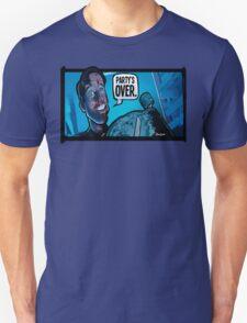 Party's Over Dead Alive Unisex T-Shirt