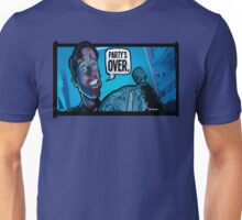 Party's Over Dead Alive Unisex T-Shirt