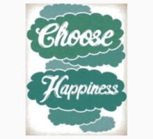 Choose Happiness  by Avery Ortiz-Hunt