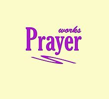 Prayer Works #1 by don thomas