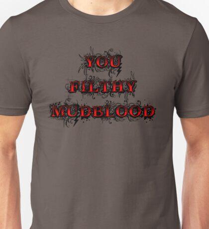 You Filthy Mudblood Unisex T-Shirt
