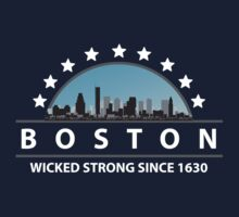 Boston Massachusetts Wicked Strong Since 1630 by FamilyT-Shirts