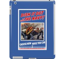 Dish It Out With The Navy -- WW2 iPad Case/Skin
