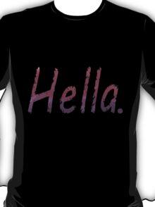 Hella. T-Shirt