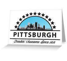 Pittsburgh Pennsylvania Freaking Awesome Since 1816 Greeting Card