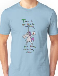 There is no tea in unicorn... Unisex T-Shirt