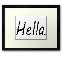 Hella. Framed Print