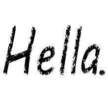 Hella. Photographic Print