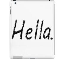 Hella. iPad Case/Skin
