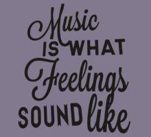 Music Is What Feelings Sound Like Kids Tee