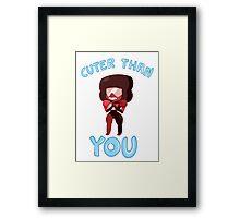 Cuter than you Framed Print