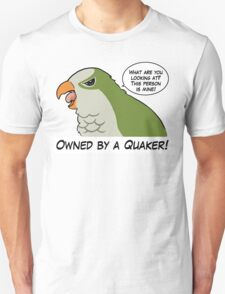 Owned by a green quaker Unisex T-Shirt
