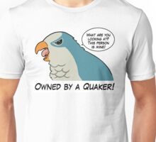 Owned by a blue quaker Unisex T-Shirt