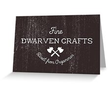 Fine Dwarven Crafts, Direct from Orzammar Greeting Card