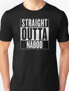 STRAIGHT OUTTA NABOO T-Shirt