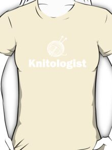 Knitologist Funny Knitting T-Shirt