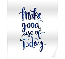 Make Good Use of Today Poster