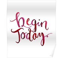 Begin Today Poster