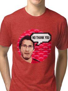 Markiplier - NO THANK YOU Tri-blend T-Shirt