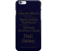 greatest line ever spoken in film iPhone Case/Skin