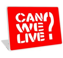 Can We Live? Laptop Skin