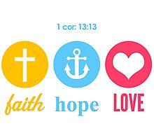 Faith, Hope & Love Photographic Print
