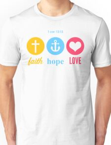 Faith, Hope & Love Unisex T-Shirt