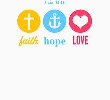 Faith, Hope & Love T-Shirt